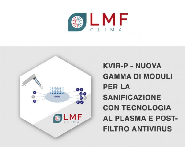 02/09/2020 - LMF CLIMA KVir-P - Nuova gamma di moduli per la sanificazione con tecnologia al plasma e post-filtro antivirus